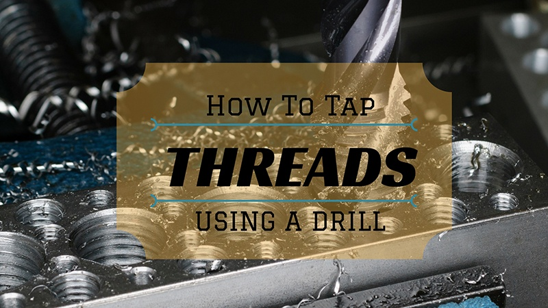 how to tap internal thread using a drill