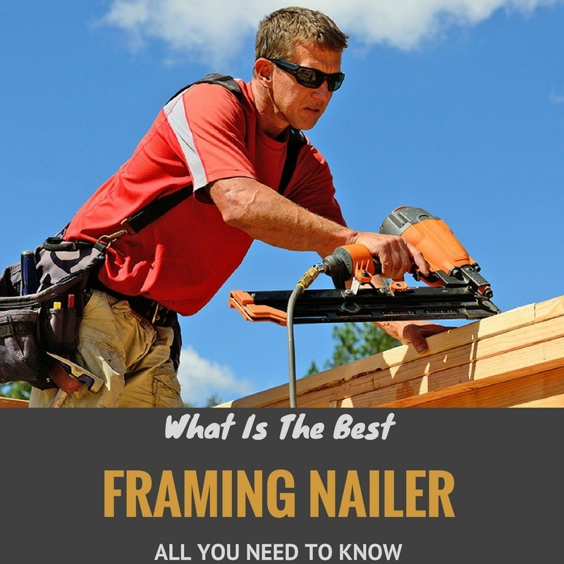 best framing nailer reviews