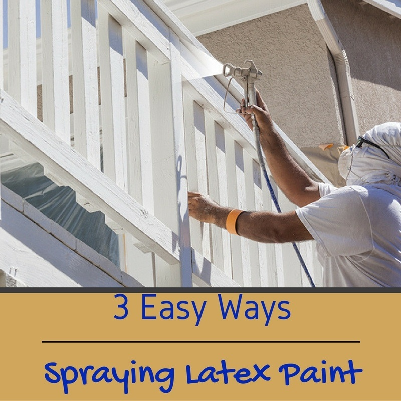 how to spray latex paint