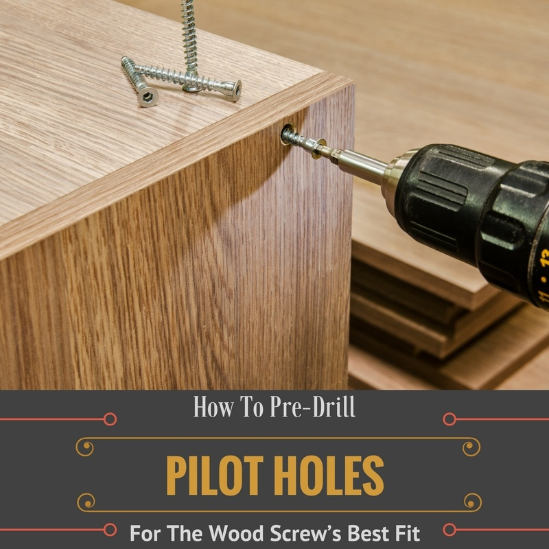 how to pre-drill pilot hole for screw wood
