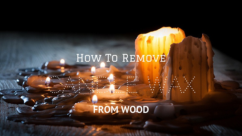 how to remove wax from wood